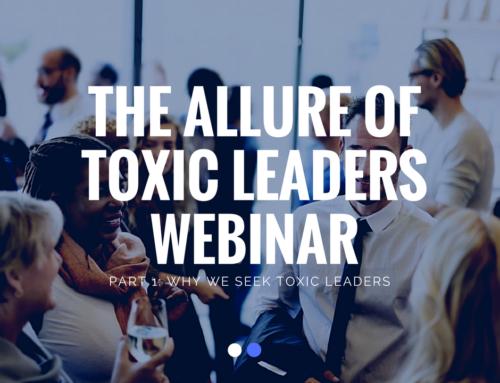 """The Allure of Toxic Leaders"" Webinar"
